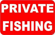 PRIVATE FISHING SIGN/NOTICE L