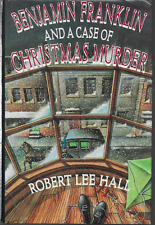 Benjamin Franklin and a Case of Christmas Murder by Robert L. Hall 1990, HC DJ
