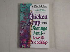 Chicken Soup for the Soul: Chicken Soup for the Teenage Soul on Love and Friends