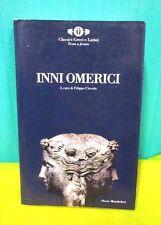 INNI OMERICI a cura di Càssola - Classici Greci Latini Oscar Mondadori 1994 I ed