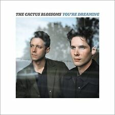 Youre Dreaming The Cactus Blossoms 0033651029328