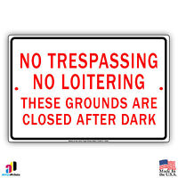 "No Trespassing No Loitering These Grounds are Closed After Dark 8"" x 12"" Sign"
