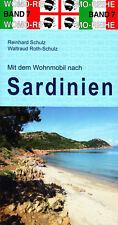 Mit dem Wohnmobil nach Sardinien - Womo-Reihe Band 7 von R.+W. Schulz