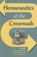 Hermeneutics at the Crossroads Indiana Series in the Philosophy of Religion