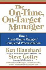 """The On-Time, On-Target Manager: How a """"Last-Minute Manager"""" Conquered Procras..."""