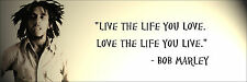"Bob Marley ""Live The Life You Love"" Quote Poster Print 7""x21"" On Matte Canvas"