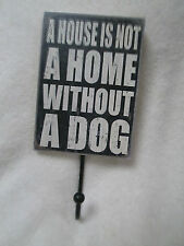 """""""A House Is Not A Home Without A Dog"""" Wood Plaque With Hook New"""