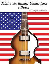 Música Dos Estados Unidos para o Baixo : 10 Canções Patrióticas by Uncle Sam...