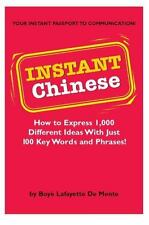 Instant Chinese: How to express 1,000 different ideas with just 100 key words an