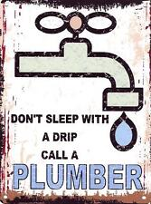DONT SLEEP WITH A DRIP CALL A PLUMBER METAL SIGN RETRO VINTAGE STYLE SMALL