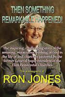 (Good)-Then Something Remarkable Happened! (Paperback)-Jones, Ron-0954970802