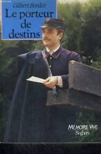 Livre / Roman - Le Porteur De Destins - Gilbert Bordes