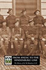 From Anzac to the Hindenburg Line: The History of the 9th Battalion AIF by...