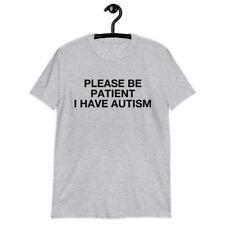 Autistic Adults Unisex T-Shirt, Please Be Patient I Have Autism T-Shirt Clothing