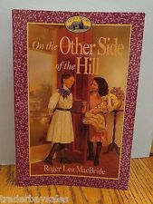 Little House: On the Other Side of the Hill - Roger Lea MacBride - Rose Yrs #4