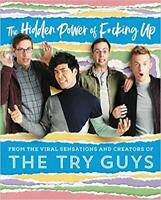 The Hidden Power of F*cking Up by The Try Guys HARDCOVER