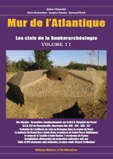 Mur de l'Atlantique les clefs de la bunkerarcheologie volume 11 (septembre 2017)