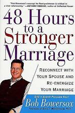 48 Hours to a Stronger Marriage: Reconnect with Your Spouse and Re-Energize Your