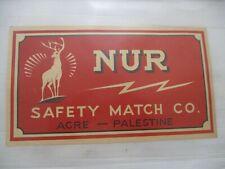 An old  big size matchbox  label, Nur  company, Palestine,  30's.