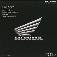 Honda Preisliste 2012 CB 1300 CBF 125 CRF 450R Gold Wing Montesa Cota Transalp