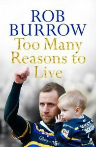 Too Many Reasons to Live | Rob Burrow