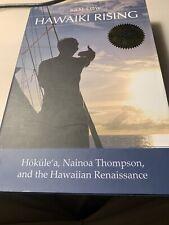 Hawaiki Rising : Hokule'a, Nainoa Thompson, and the Hawaiian Renaissance, Pap...