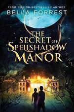 The Secret of Spellshadow Manor by Bella Forrest (Paperback, 2017)