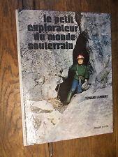 le petit explorateur du monde souterrain / Fernand Lambert  spéléologie