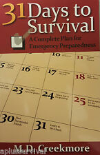 31 Days to Survival A Complete Plan for Emergency Preparedness by M.D. Creekmore