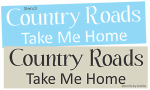 Joanie Stencil Country Roads Take My Home Family Home Decor DIY Art Craft Signs