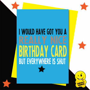 Funny Birthday Card,LOCKDOWN,Dad,Mum,Brother,Sister, Son, Daughter, him her CV04
