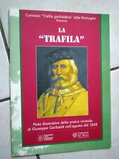 LA TRAFILA eroica vicenda di GIUSEPPE GARIBALDI -Libretto agosto 1849 rist. 1999