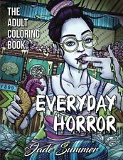 Everyday Horror: An Adult Coloring Book with Daily Life Scenes, Dark Fantasy The