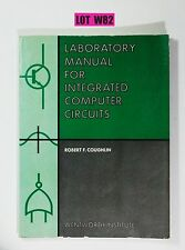 Laboratory Manual For Integrated Computer Circuits Coughlin 1968 LOT W82