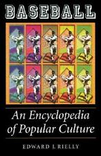 Baseball: An Encyclopedia of Popular Culture by Rielly, Edward J.