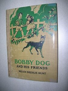 Bobby Dog and His Friends By Helen D Hunt Illus by Lizette Koch 1941 1st Edition