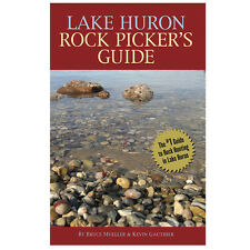 Lake Huron Rock Picker's Guide by Bruce Mueller and Kevin Gauthier (2010,...