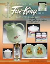 Anchor Hocking's Fire-King & More 4th Ed Identification Price Guide Florence