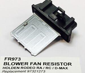BLOWER CABIN FAN MOTOR RESISTOR HOLDEN RODEO RA / RC 2003 of 2008  p/n 97321273