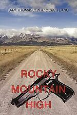 Rocky Mountain High: By Dan Thomasson, Jack Lang