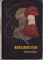 Nadelarbeiten in der Schule 1958/Lehrbuch/Fachbuch/Lehrer/Handarbeitsbuch/Kinder