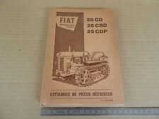 CATALOGO PARTI DI RICAMBIO 1955 CINGOLATO FIAT 25 CD CSD CDP IN LINGUA FRANCESE