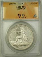 1876 Trade Dollar $1 Coin ANACS AU-50 Details RJS