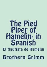 The Pied Piper of Hamelin- in Spanish : El Flautista de Hamelin by Brothers...