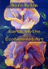 Earth, Myths, and Ecofeminist Art Belan, Kyra Paperback
