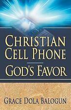 Christian Cell Phone God's Favor by Grace Dola Balogun (2012, Paperback)