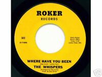 WHISPERS - Roker - Where Have You Been - NORTHERN 45 M-