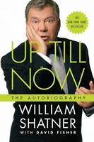Up Till Now: The Autobiography: By Shatner, William, Fisher, David