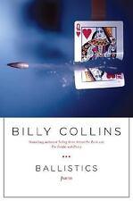 Ballistics: Poems - Collins, Billy - Hardcover