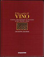 Il libro completo del vino (Doc e Docg) - Giuseppe Sicheri - De Agostini 2002